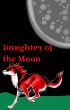 Daughter Of The Moon by Ashfaith2001