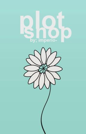 PLOT SHOP by imperio-