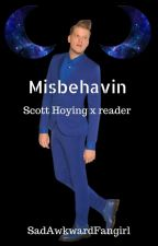 Misbehavin' // Scott Hoying x reader by SadAwkwardFangirl