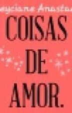 Coisas De Amor. by 22gleyci