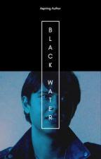 Black Water   Sweet Pea  by AspiringxAuthor
