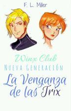 Winx Club. Nueva Generación: La Venganza De Las Trix. by chicamalafama