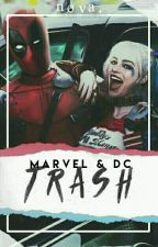 marvel & dc ▸ trash by -wolfbanes