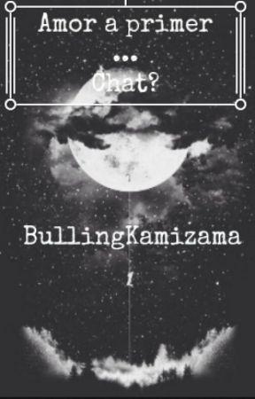 Amor a primer ... Chat? by BullingKamizama