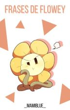 Frases de Flowey by RocioNBlue