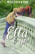 Ella o yo by _MissBookworm_