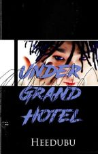 «Under Grand Hotel»  || DoubleB by heedubu