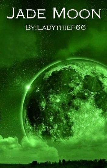 Jade moon (COMPLETED)