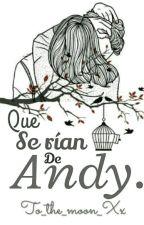 Que Se Rían De Andy by To_the_moon_Xx