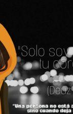 Sólo Soy Bueno En Tu Corazon (Deuz y tu) ||EDITANDO|| by SalyChan90