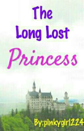 The Long Lost Princess (On-hold) by pinkygirl224