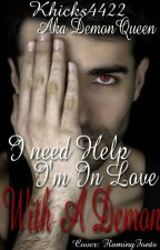 I need help... I'm in love with a demon!!! by khicks4422