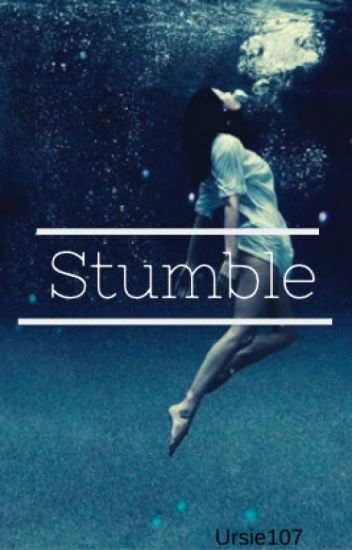 Stumble - A Fred Weasley Fanfiction