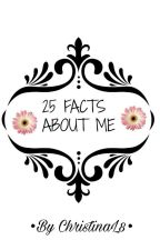 •Facts About Me• by ChristinaL8