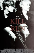 Kill and run ♣ YoonMin by AGUSTDS