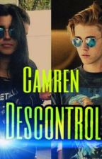 Descontrol  | Camren G!P | by MarquezGisela