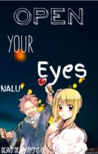 Open your Eyes (A NaLu Fanfic)  ~on hold~ by Kaykay3750