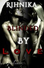 Яihnika: Blinded By Love by FlawlessJai