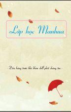 Lớp Học Manhua by LNccyou