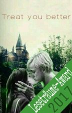 Treat you better (Dramione FF) #Lichteraward2017 #WPAuctor by Annanas281033