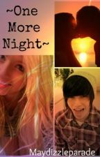 ~One More Night~ an emo x cheerleader story. (continued) by MaydizzleParade