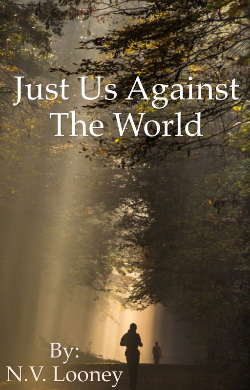 Just Us Against The World by nlooney