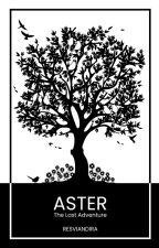 Aster [The Last Adventure] by resviandira