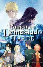 Nunca Es Demasiado Tarde (NaruHina, SasuSaku & SaiIno) [En Proceso De Edición] by FarAwayIdols