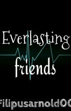 Everlasting Friends by Oxyphonder