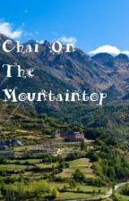 Chai on the Mountaintop by SAFDARANVAR