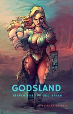 Godsland [On Hiatus] by NoahBarnett6