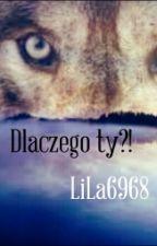 Dlaczego ty?! by LiLa6968