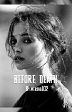 BEFORE DEATH  by merong102