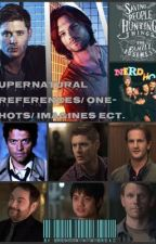 Supernatural Preferences/ One-Shots/ Imagines ect. by BrehtSheekey