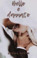 Bello E Dannato  by sabinamaxim