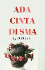 ADA CINTA DI SMA by NBN219