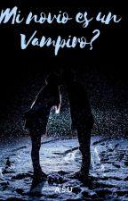 Mi Novio es Un Vampiro? by LuciernagaSu