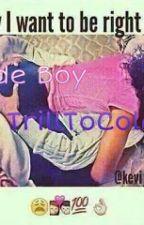 Rude BOY by TrillToCold1