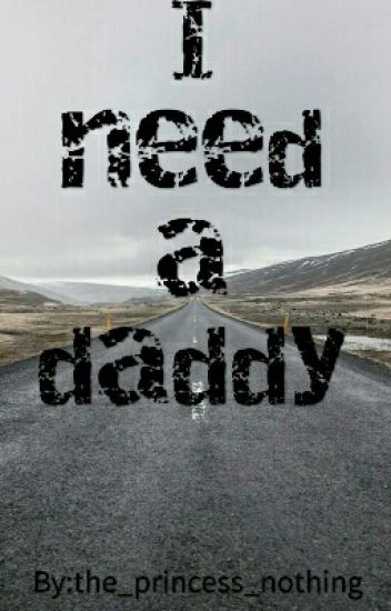 I need a daddy