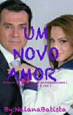 Um Novo Amor !!! by NalanaBatista
