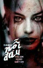 [Harley Quinn x Joker Fanfiction] Nỗi Đau by luv_eg