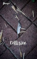 Collision  by booksnovelsandcocoa