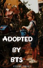 Adopted by Bts(fanfic) by fangirl_exotic
