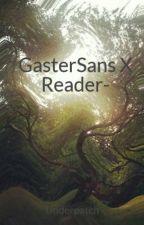 GasterSans X Reader- by 1Killua0Zoldyck1