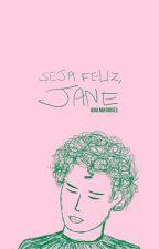 Seja feliz, Jane by avidaepoema