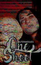 [❇] One Shoots  by buteraissues