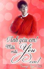 Anh yêu em!! Mãi mãi yêu em!! ( I love you!! Forever love you!!) by truongngocnhilove
