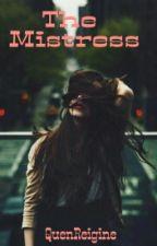 The Mistress by QuenReigine