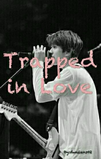Trapped In love [IDR]