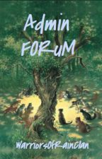 Admin Forum by WarriorsOfRainClan